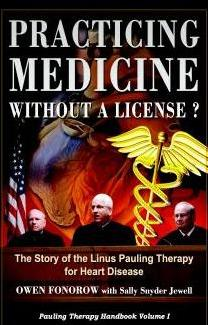Purchase Practicing Medicine Without a License?  The Story of the Linus Pauling Therapy for Heart Disease